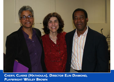 Cheryl Clarke (Hathoula), Director Elin Diamond, Playwright Wesley Brown