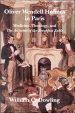 Oliver  Wendell Holmes in Paris: Medicine, Theology, and The Autocrat of the  Breakfast Table