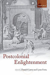 The  Postcolonial Enlightenment: Eighteenth-Century Colonialisms and  Postcolonial Theory