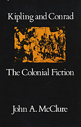 Kipling and  Conrad: The Colonial Fiction