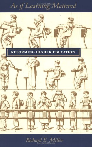As if  Learning Mattered: Reforming Higher Education