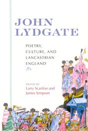 John Lydgate: Poetry, Culture and Lancastrian England