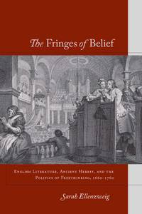 the fringes of belief- english literature ancient heresy and the politics of freethinking