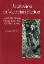Repression in Victorian Fiction: Charlotte Brontë, George Eliot, and Charles Dickens