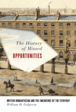 The History of Missed Opportunities: British Romanticism and the Emergence of the Everyday
