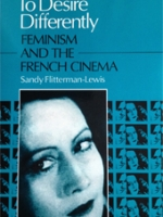 To Desire Differently: Feminism and the French Cinema, 1st ed.