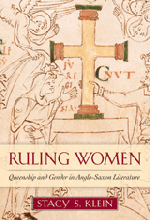 Ruling Women: Queenship and Gender in Anglo-Saxon Literature