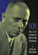 Von: The Life and Films of Erich Von Stroheim