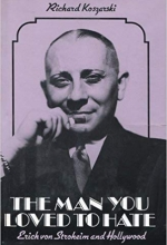 The Man You Loved To Hate: Erich Von Stroheim and Hollywood