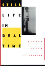 Still Life in Real Time: Theory after Television