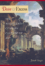 Desire and Excess: The Nineteenth-Century Culture of Art