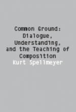 Common Ground: Dialogue, Understanding, and the Teaching of Composition