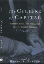 The Culture of Capital: Property, Cities, and Knowledge in Early Modern England