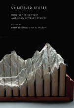 Unsettled States: Nineteenth-Century American Literary Studies