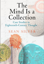 The Mind is a Collection: Case Studies in Eighteenth-Century Thought