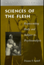 Sciences of the Flesh: Representing Body and Subject in Psychoanalysis