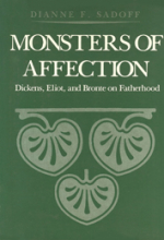 Monsters of Affection: Dickens, Eliot, and Brontë on Fatherhood