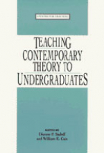 Teaching Contemporary Theory to Undergraduates, co-edited with William E. Cain